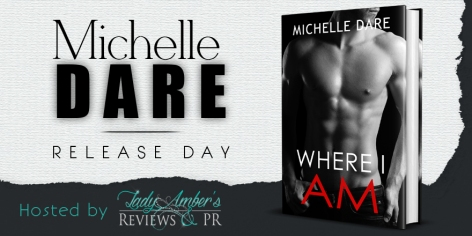 Where I Am by Michelle Dare - RELEASE DAY