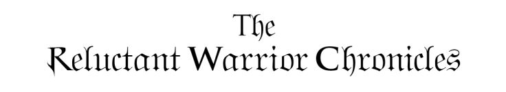 The Reluctant Warrior Chronicles_1_black